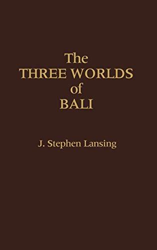 9780275917203: The Three Worlds of Bali.
