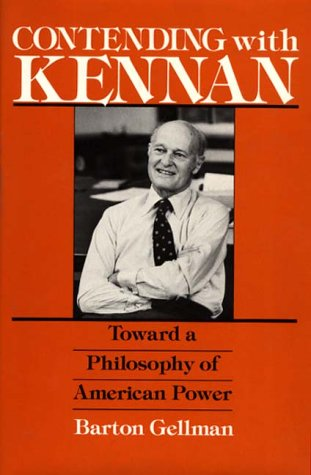 9780275917371: Contending with Kennan: Toward a Philosophy of American Power