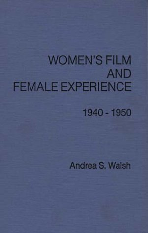 9780275917531: Women's Film and Female Experience, 1940-1950