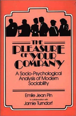 9780275917555: The Pleasure of Your Company: A Socio-Psychological Analysis of Modern Sociability