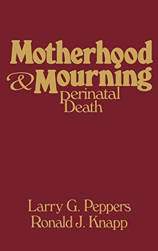 9780275917609: Motherhood & Mourning: Perinatal Death
