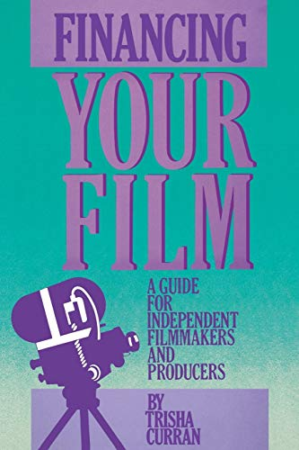9780275917623: Financing Your Film: A Guide for Independent Filmmakers and Producers