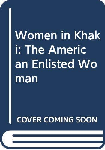 9780275917715: Women in Khaki: The American Enlisted Woman