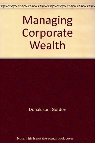 9780275917852: Managing Corporate Wealth: The Operation of a Comprehensive Financial Goals System