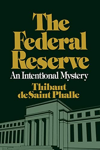 9780275918033: The Federal Reserve System: An Intentional Mystery