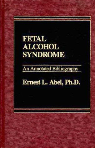 9780275920289: Fetal Alcohol Syndrome: An Annotated Bibliography
