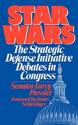 9780275920524: Star Wars: The Strategic Defense Initiative Debates in Congress