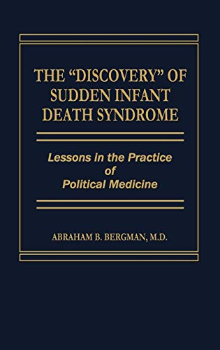 9780275920593: The Discovery of Sudden Infant Death Syndrome: Lessons in the Practice of Political Medicine