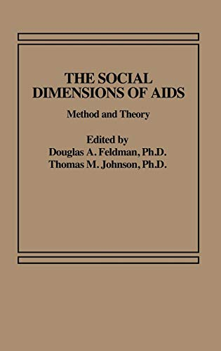 The Social Dimensions of AIDS: Method and: Feldman, Douglas A.,