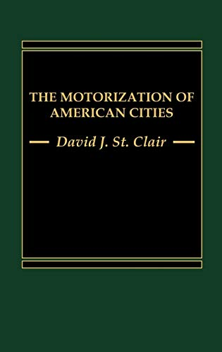 9780275921262: The Motorization of American Cities