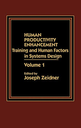 9780275921309: Human Productivity Enhancement: Training and Human Factors in Systems Design, Volume I