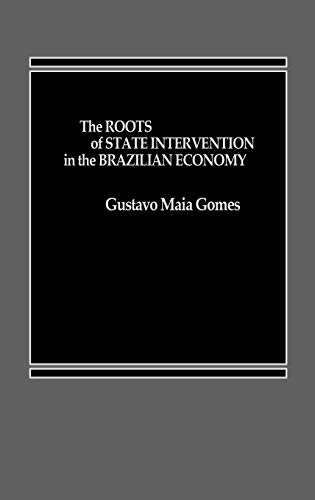 9780275921446: The Roots of State Intervention in the Brazilian Economy