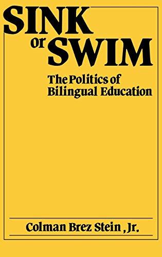9780275921613: Sink or Swim: The Politics of Bilingual Education