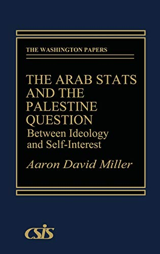 The Arab States and the Palestine Question: Aaron David Miller