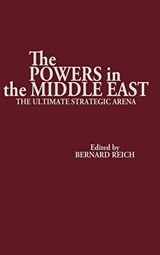 9780275923044: The Powers in the Middle East: The Ultimate Strategic Arena