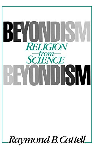 Beyondism : Religion from Science: Cattell, Raymond B.