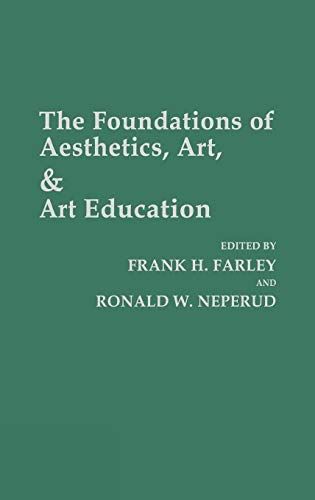 9780275924560: The Foundations of Aesthetics, Art, and Art Education