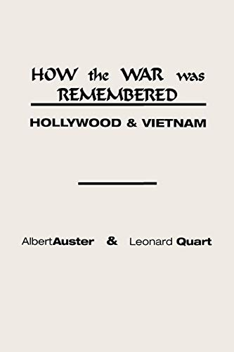 9780275924799: How the War Was Remembered: Hollywood and Vietnam