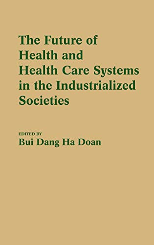 The Future of Health and Health Care Systems in the Industrialized Societies:: Dang Ha Doan Bui