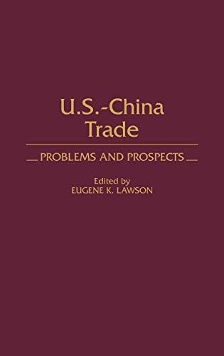 9780275924942: US-China Trade: Problems and Prospects