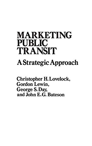 9780275924997: Marketing Public Transit: A Strategic Approach (PRAEGER SERIES IN PUBLIC AND NONPROFIT SECTOR MARKETING)
