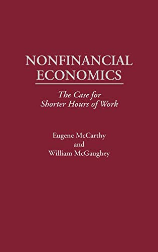9780275925147: Nonfinancial Economics: The Case for Shorter Hours of Work