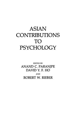 Asian Contributions to Psychology: Editor-Anand C. Paranjpe;
