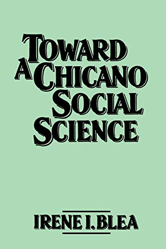 9780275925314: Toward A Chicano Social Science