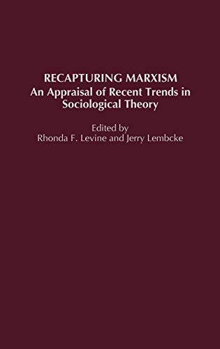 9780275925765: Recapturing Marxism: An Appraisal of Recent Trends in Sociological Theory