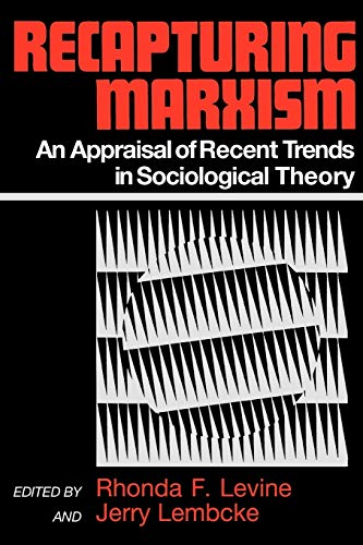 9780275926380: Recapturing Marxism: An Appraisal of Recent Trends in Sociological Theory