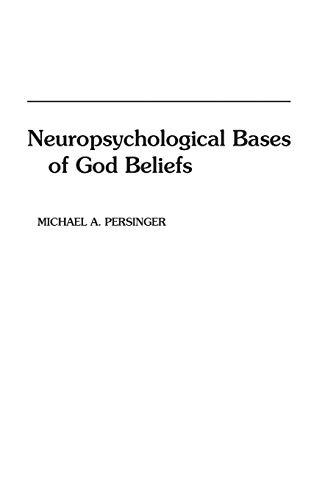 9780275926489: Neuropsychological Bases of God Beliefs.