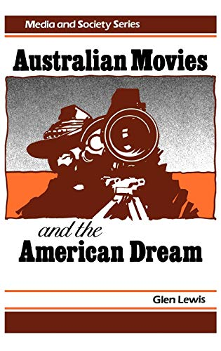 9780275926755: Australian Movies and the American Dream: (Media and Society Series)