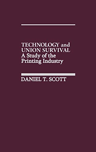 9780275926809: Technology and Union Survival: A Study of the Printing Industry