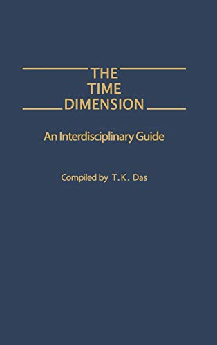 9780275926816: The Time Dimension: An Interdisciplinary Guide