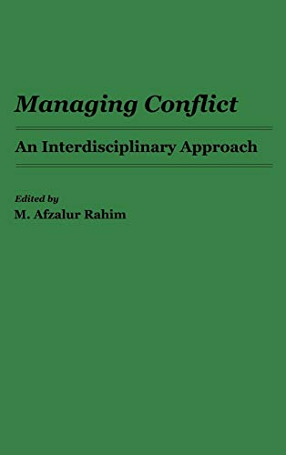 Managing Conflict: An Interdisciplinary Approach (0275926834) by M. Afzalur Rahim