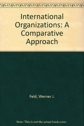 9780275927196: International Organizations: A Comparative Approach