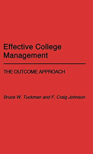 Effective College Management: The Outcome Approach (027592730X) by Johnson, Craig; Tuckman, Bruce W.