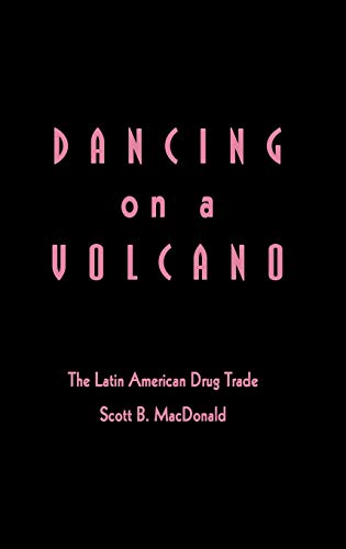 9780275927523: Dancing on a Volcano: The Latin American Drug Trade