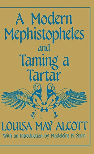 A Modern Mephistopheles and Taming a Tartar (0275927547) by Louisa May Alcott