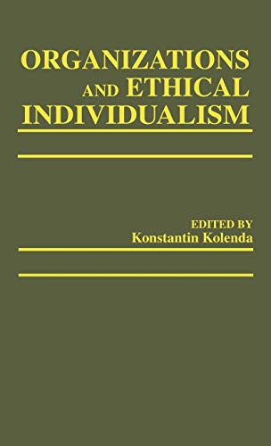 Organizations and Ethical Individualism:: Pauline Kolenda