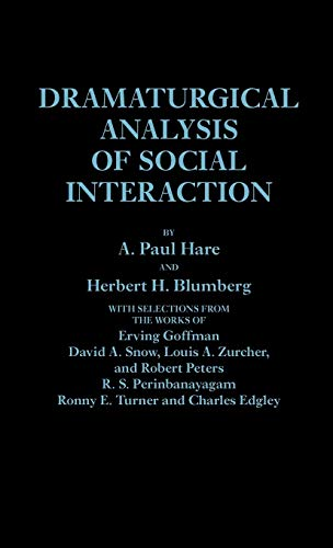 9780275927622: Dramaturgical Analysis of Social Interaction