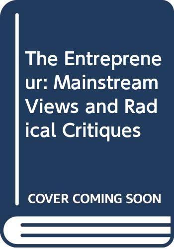 9780275928100: The Entrepreneur: Mainstream Views and Radical Critiques
