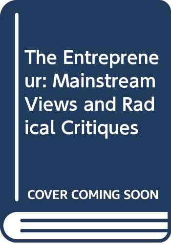 9780275928100: The Entrepreneur: Mainstream Views and Radical Critiques; Second Edition