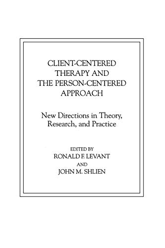 9780275928216: Client-Centered Therapy and the Person-Centered Approach: New Directions in Theory, Research, and Practice