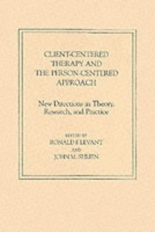 9780275928216: Client-Centered Therapy and the Person-Centered Approach: New Directions in Theory, Research and Practice