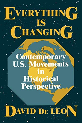 9780275928933: Everything Is Changing: Contemporary U.S. Movements in Historical Perspective
