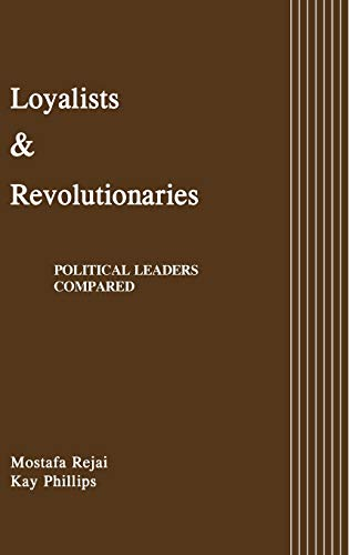 9780275929152: Loyalists and Revolutionaries: Political Leaders Compared
