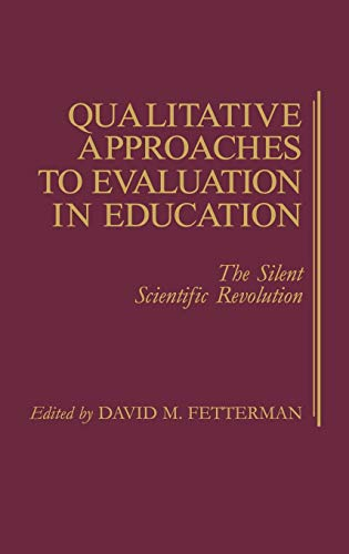 9780275929176: Qualitative Approaches to Evaluation in Education: The Silent Scientific Revolution