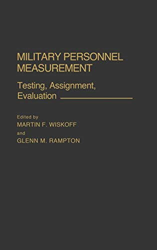 9780275929244: Military Personnel Measurement: Testing, Assignment, Evaluation (Contributions in Women's Studies; 103)