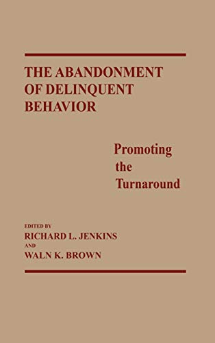9780275929282: The Abandonment of Delinquent Behavior: Promoting the Turnaround